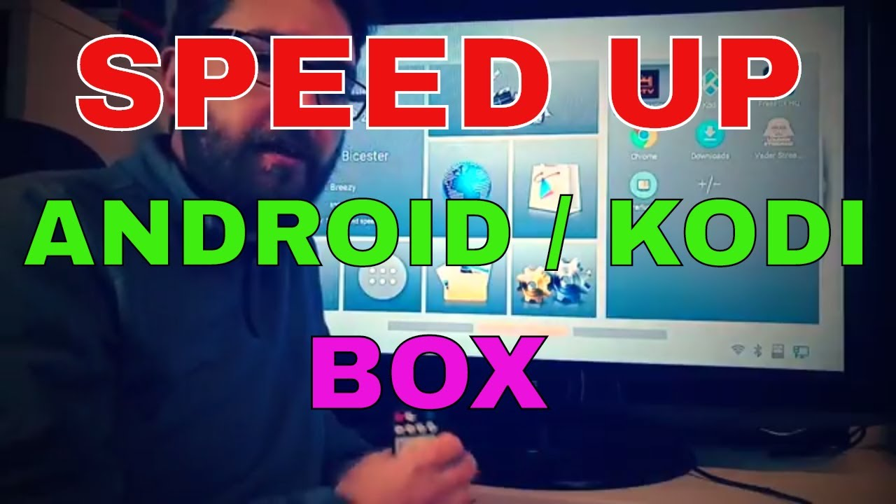 SPEED UP YOUR KODI ANDROID BOX 100%