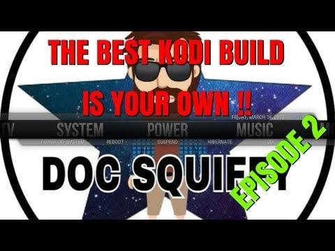 THE BEST KODI BUILD IS YOUR OWN – EPISODE 2 – MENUS & SUB MENUS