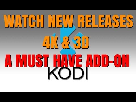 BEST KODI ADD-ON FOR NEW RELEASES, 4K, 3D MOVIES ON ANDROID, FIRE STICK AND XBOX ONE !!