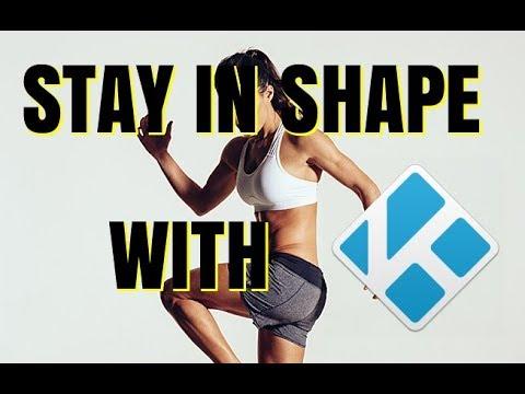 KEEP IN SHAPE WITH KODI !!