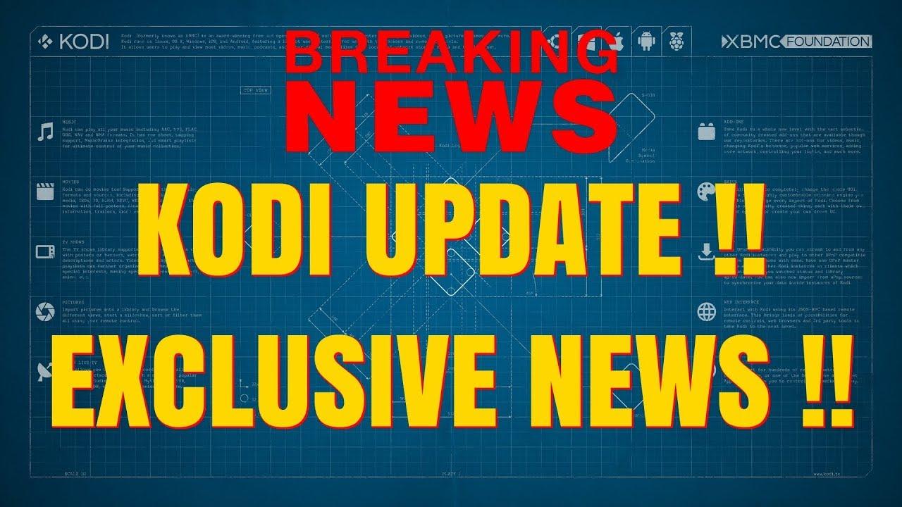KODI UPDATE – EXCLUSIVE NEWS