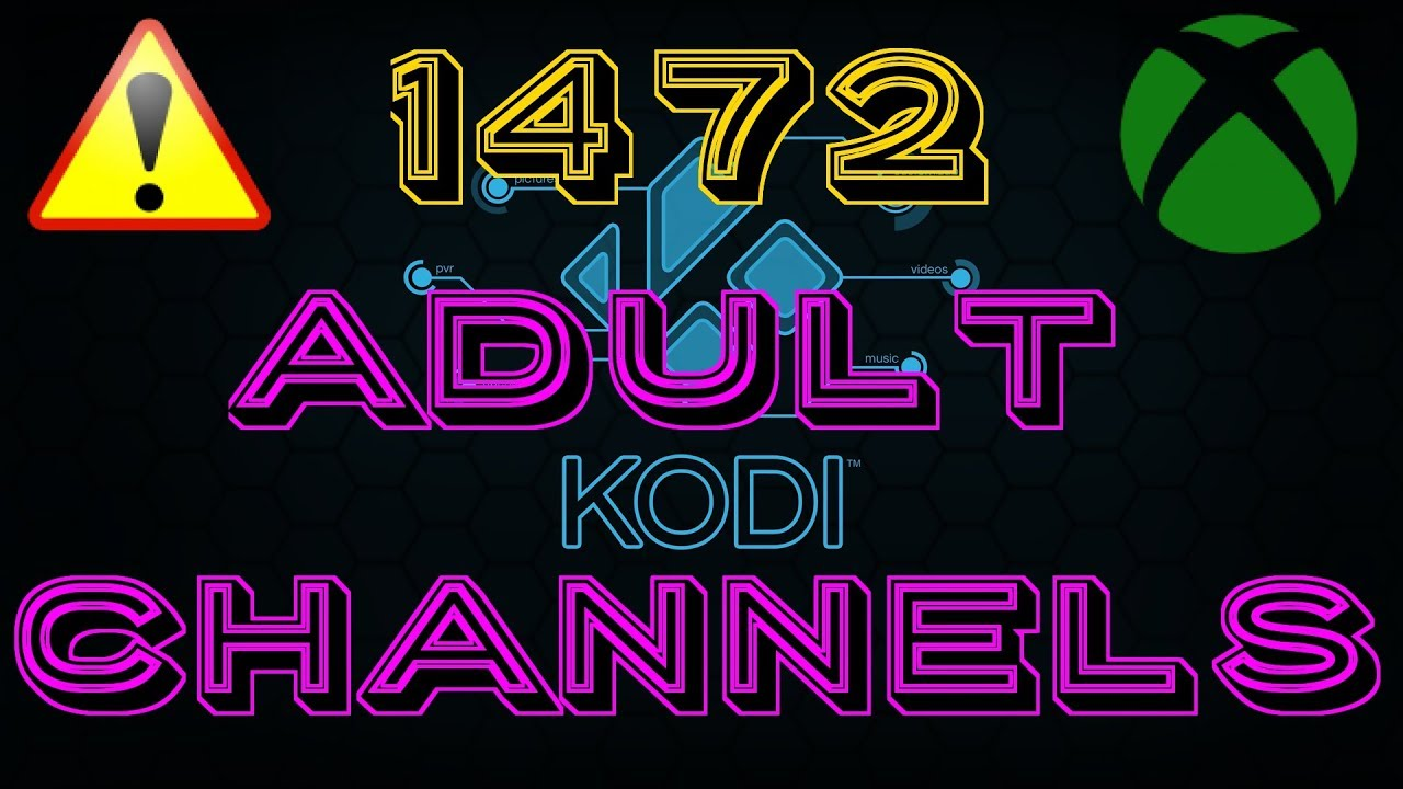 How to add 1472 ADULT CHANNELS to KODI including XBOX ONE (2018)