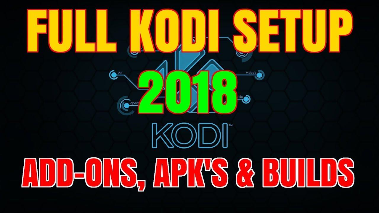 KODI FULL SETUP + APK'S – BEGINNERS GUIDE 2018