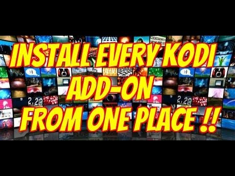 INSTALL EVERY KODI ADD-ON FROM ONE PLACE (2017)