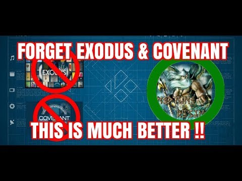 FORGET COVENANT & EXODUS – THIS IS A TOP REPLACEMENT ON KODI (2017)