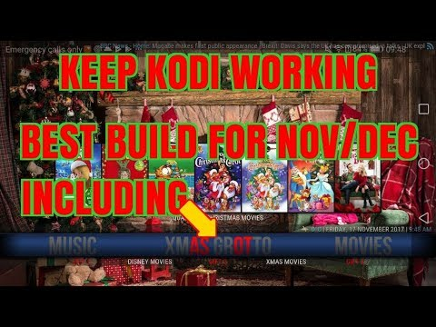 KEEP KODI WORKING WITH THE NO.1 BUILD AND BE READY FOR CHRISTMAS (2017)