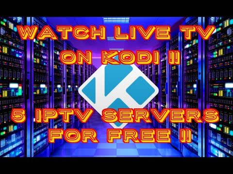 5 LIVE IPTV SERVERS INCLUDING SPORTS – FOR FREE ON KODI (2017)