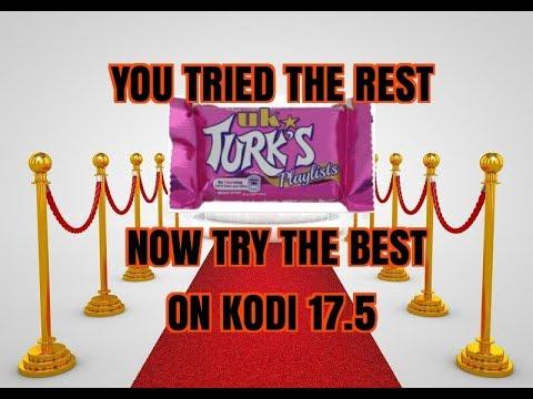 IF YOU USE KODI MAKE SURE YOU USE THE BEST – UK TURKS (2017)
