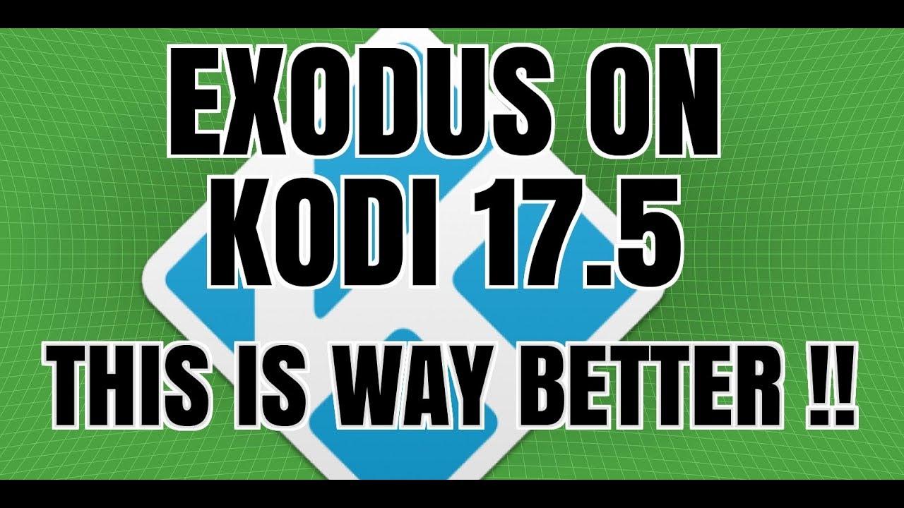 IS EXODUS BACK on kodi 17.5 ? – Brand new scraper add-on (2017)