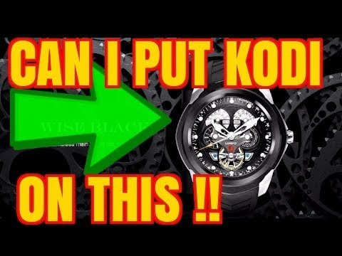 CAN I PUT KODI 17.5 ON THIS SMART WATCH?? WHAT DO YOU THINK !!