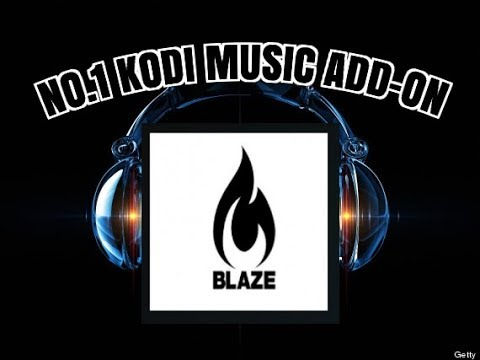 LOAD YOUR KODI with the NO.1 MUSIC ADD-ON – BLAZE (2017)