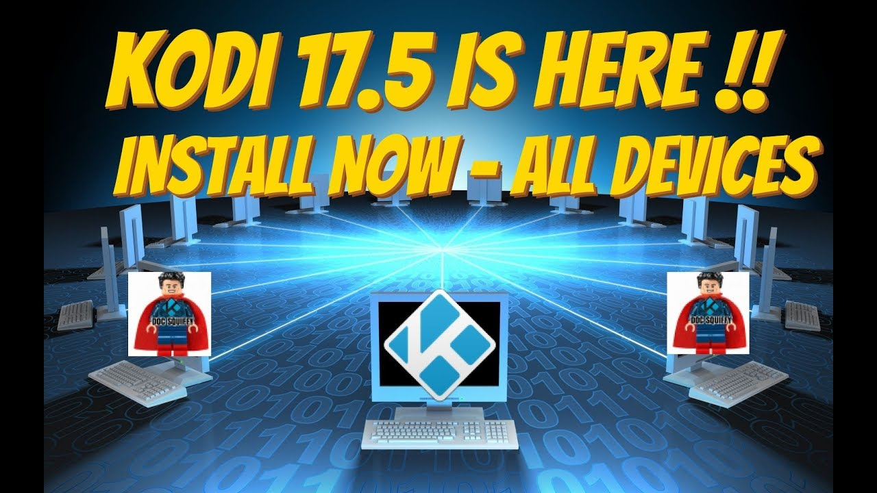 KODI 17.5 KRYPTON IS HERE – INSTALL ON ALL DEVICES (2017)