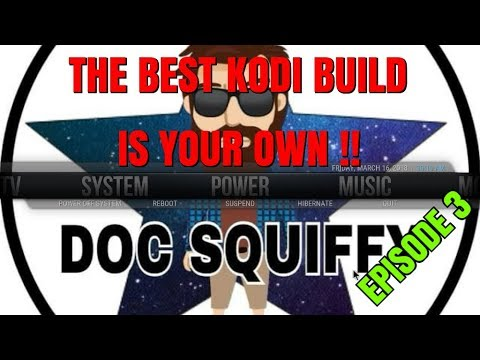 THE BEST KODI BUILD IS YOUR OWN 🔥 EPISODE 3 🔥 ADDING ADD-ONS  & LINKING TO MENUS