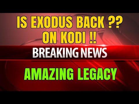 KODI – IS EXODUS BACK ON KODI 17.6 & KODI 18 – BRAND NEW LEGACY FORK !!