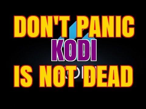 KODI IS NOT DEAD – KODI IS ALIVE !!
