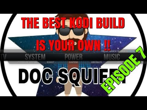 THE BEST KODI BUILD IS YOUR OWN 🔥 EPISODE 7 🔥 ADDING MAINTENANCE