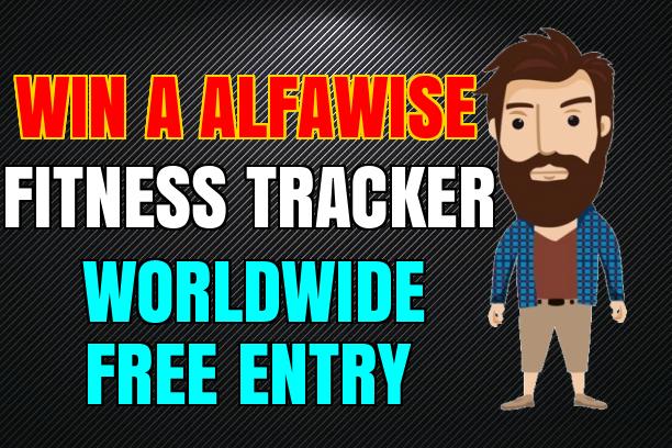 WIN A ALFAWISE FITNESS TRACKER – WORLDWIDE GIVEAWAY
