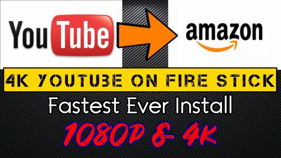 Fire Stick & Fire TV - Install YOUTUBE 4k Fastest Ever
