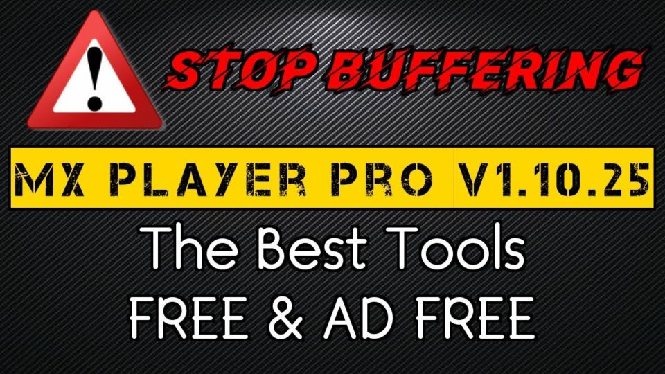 STOP BUFFERING - Latest MX Player Pro the best for Movie